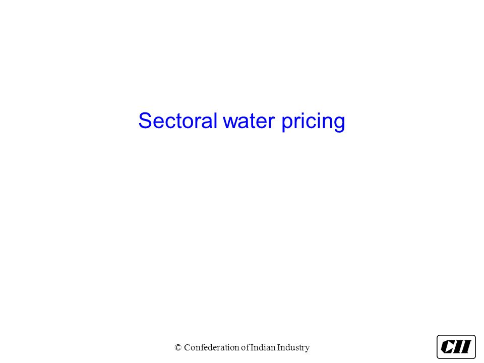 Sectoral water pricing © Confederation of Indian Industry