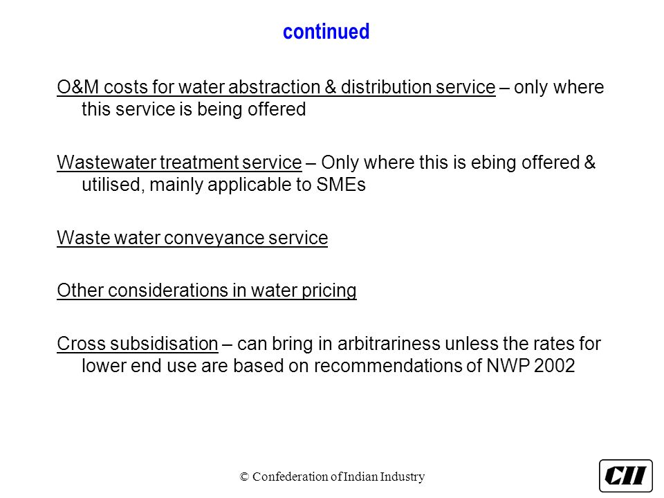 continued O&M costs for water abstraction & distribution service – only where this service is being offered Wastewater treatment service – Only where