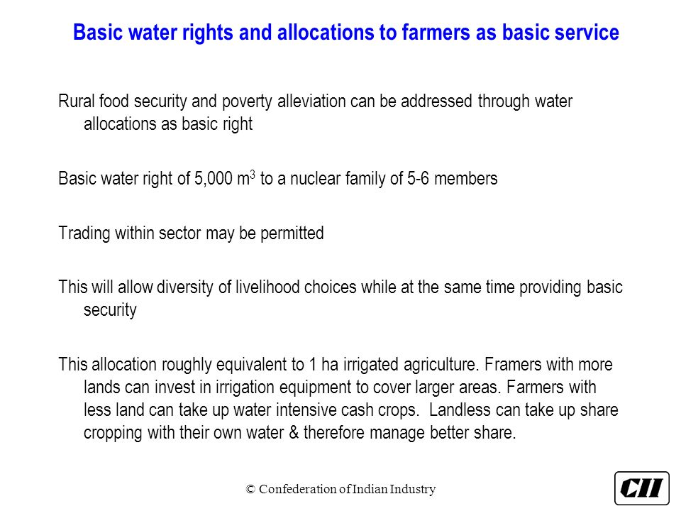 Basic water rights and allocations to farmers as basic service Rural food security and poverty alleviation can be addressed through water allocations