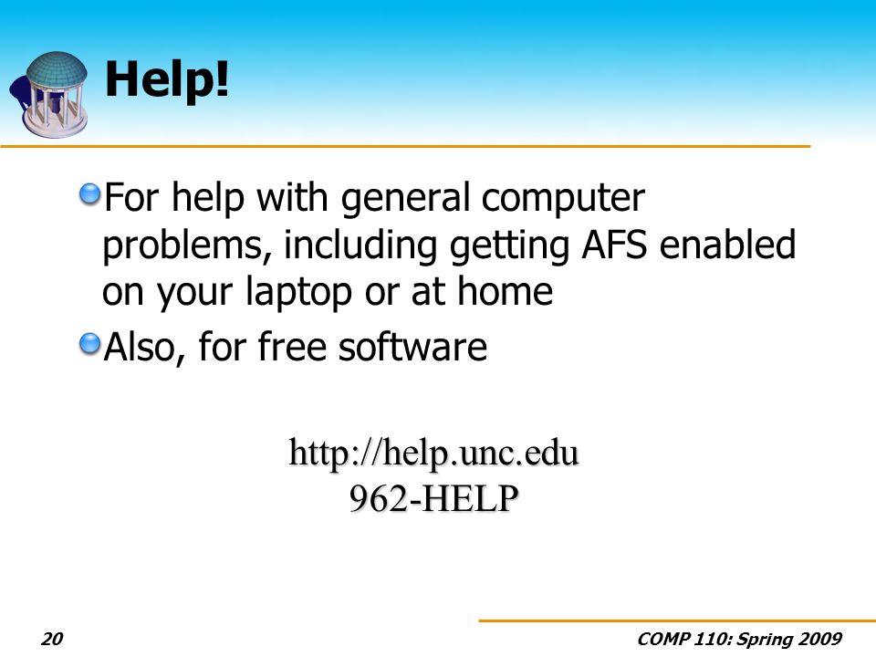 COMP 110: Spring 200920 Help.
