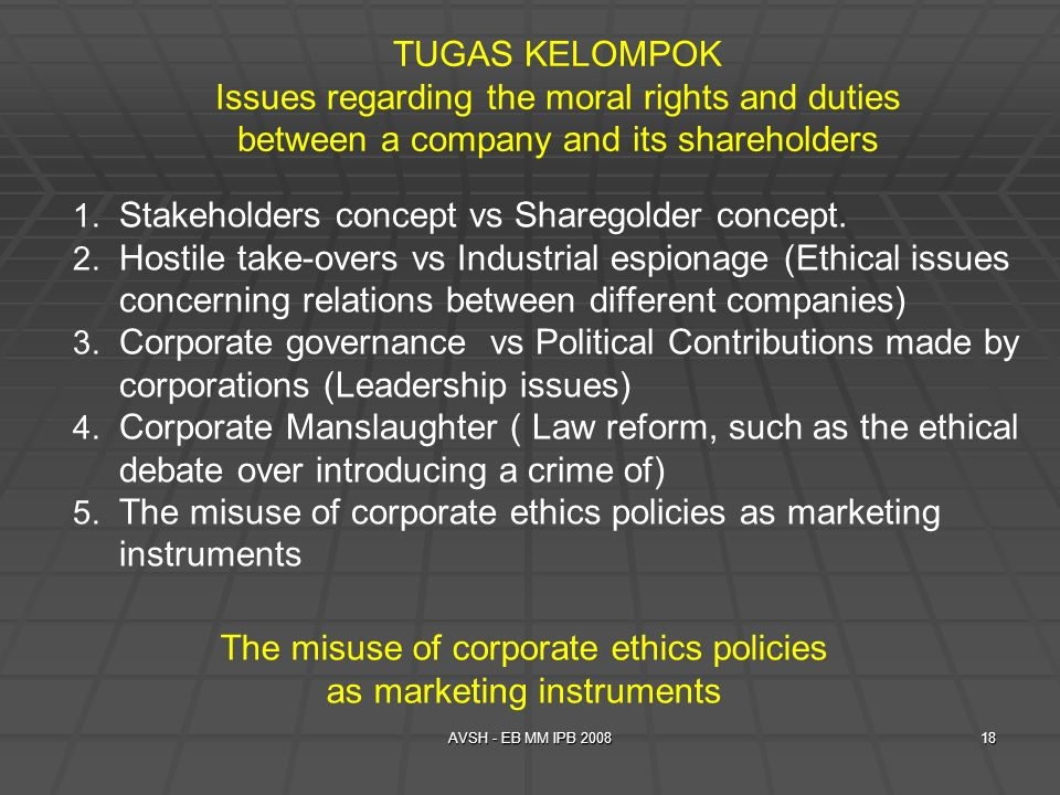 AVSH - EB MM IPB 200818 1. Stakeholders concept vs Sharegolder concept. 2. Hostile take-overs vs Industrial espionage (Ethical issues concerning relat