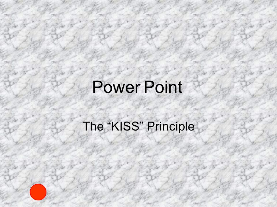 Power The KISS Principle Point
