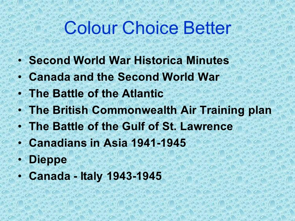 Colour Choice Better Second World War Historica Minutes Canada and the Second World War The Battle of the Atlantic The British Commonwealth Air Traini