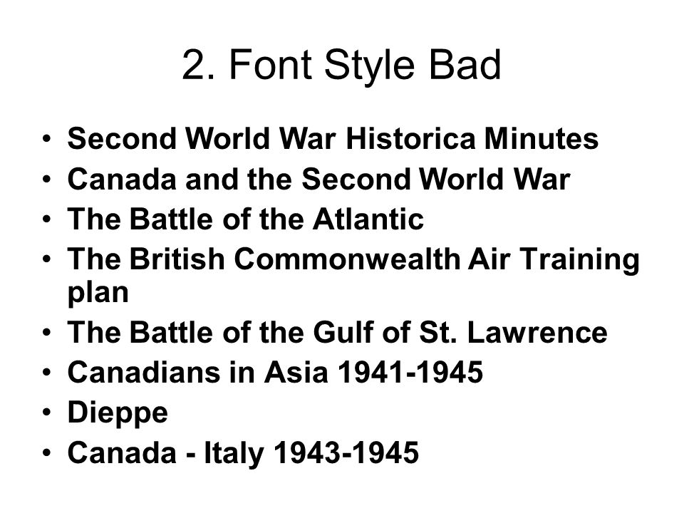 2. Font Style Bad Second World War Historica Minutes Canada and the Second World War The Battle of the Atlantic The British Commonwealth Air Training