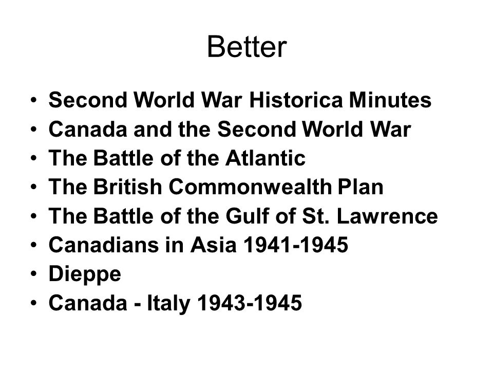 Better Second World War Historica Minutes Canada and the Second World War The Battle of the Atlantic The British Commonwealth Plan The Battle of the G