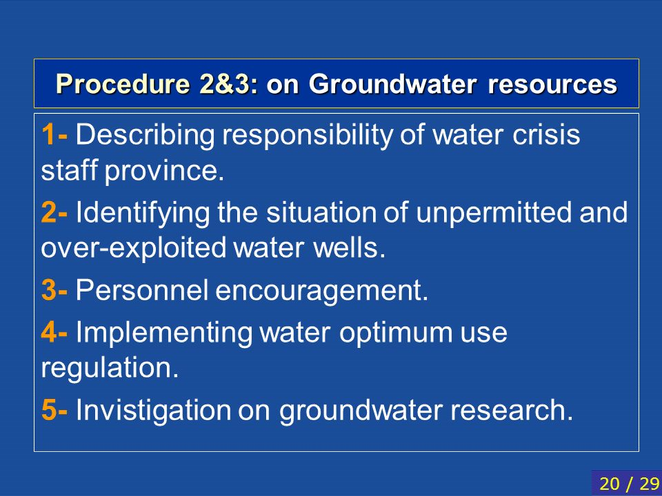 Procedure 2&3: on Groundwater resources 1- Describing responsibility of water crisis staff province. 2- Identifying the situation of unpermitted and o