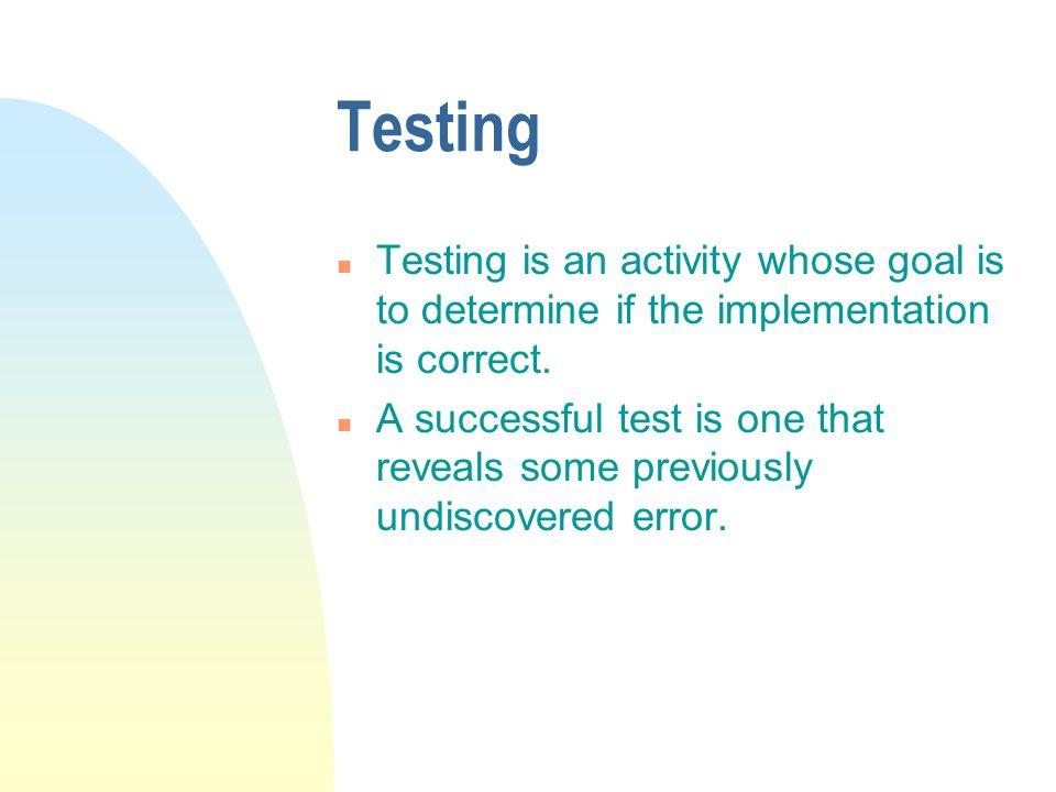 Testing Phases n Test activities are determined and test data selected.
