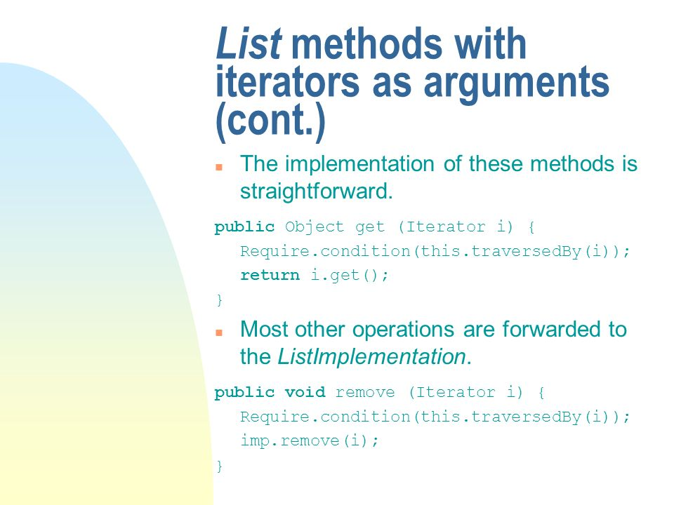 List methods with iterators as arguments (cont.) n The implementation of these methods is straightforward.