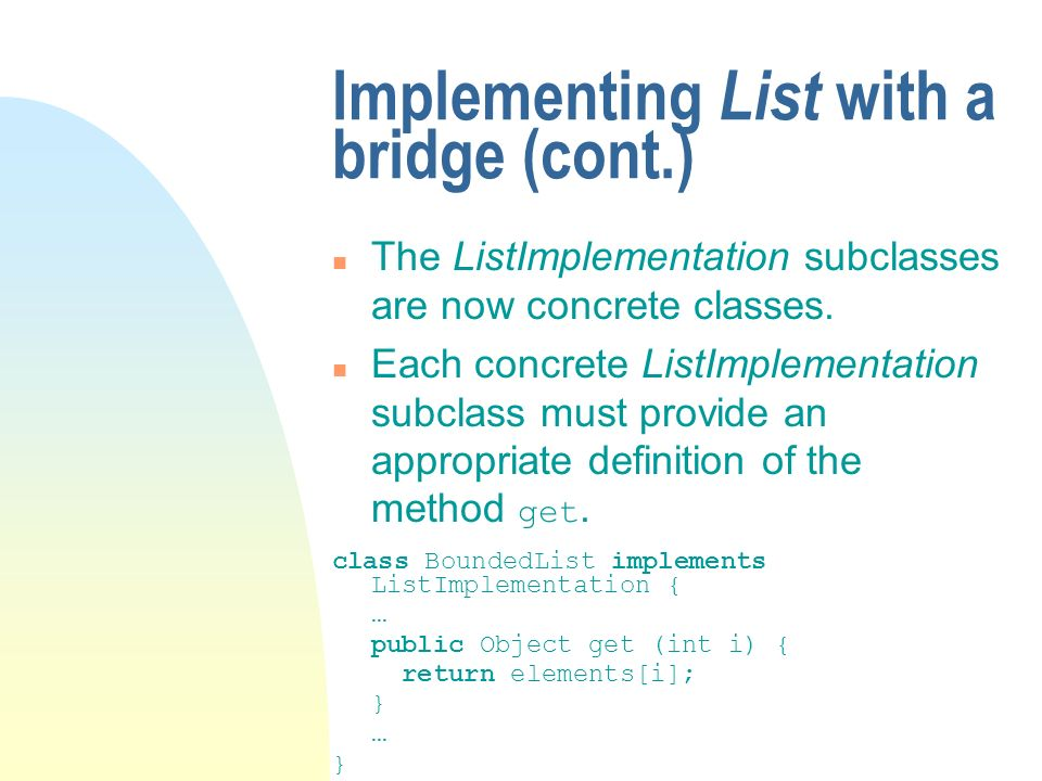 Specifying the implementation n A ListImplementation is created when a List is created.