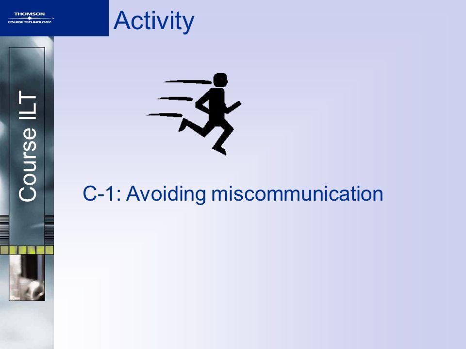 Course ILT Activity C-1: Avoiding miscommunication