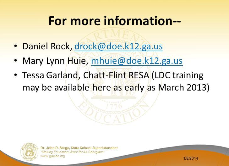 Dr. John D. Barge, State School Superintendent Making Education Work for All Georgians www.gadoe.org For more information-- Daniel Rock, drock@doe.k12