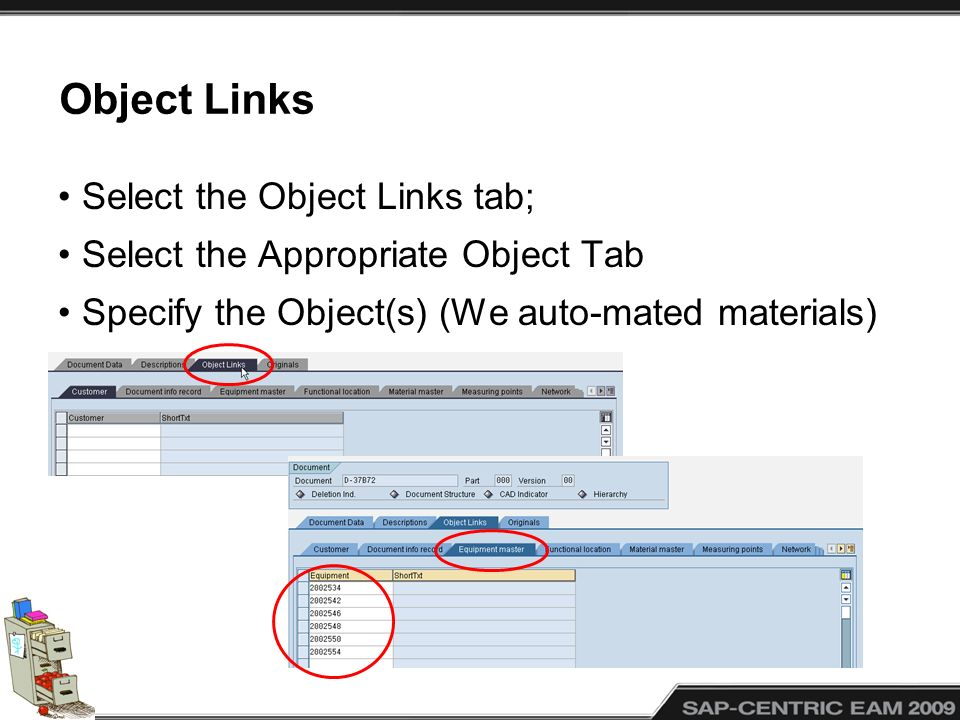 Object Links Select the Object Links tab; Select the Appropriate Object Tab Specify the Object(s) (We auto-mated materials)