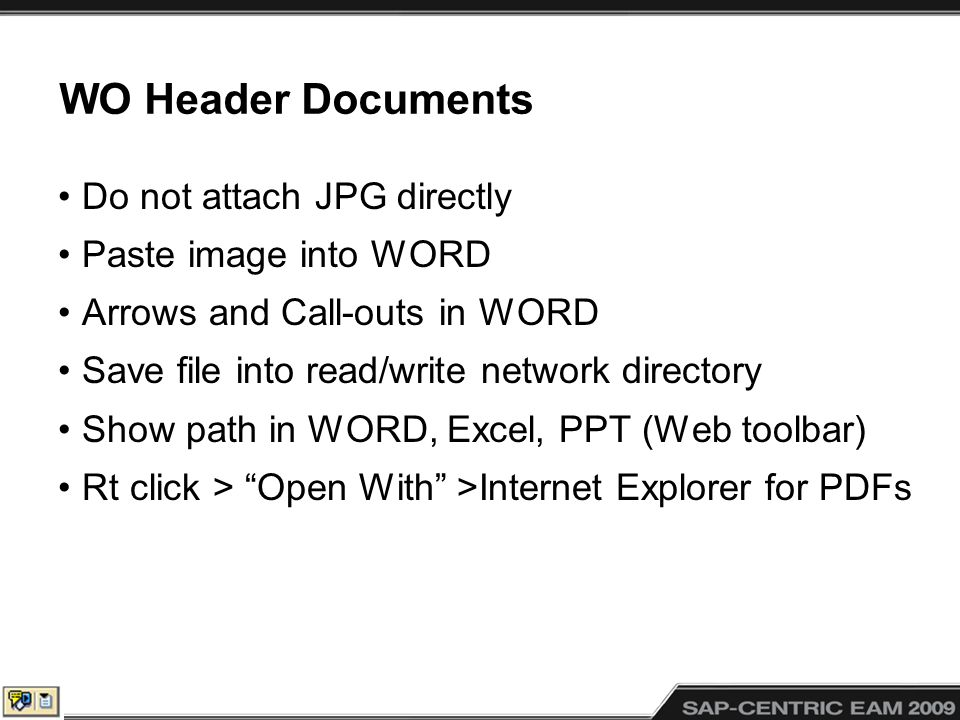 WO Header Documents Do not attach JPG directly Paste image into WORD Arrows and Call-outs in WORD Save file into read/write network directory Show pat