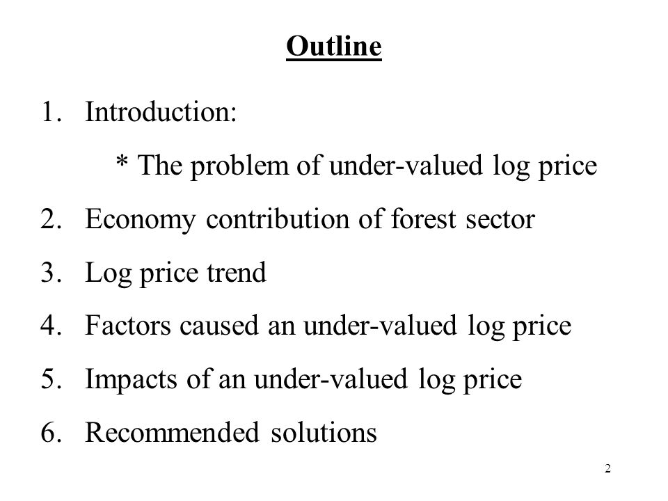 2 Outline 1. Introduction: * The problem of under-valued log price 2.