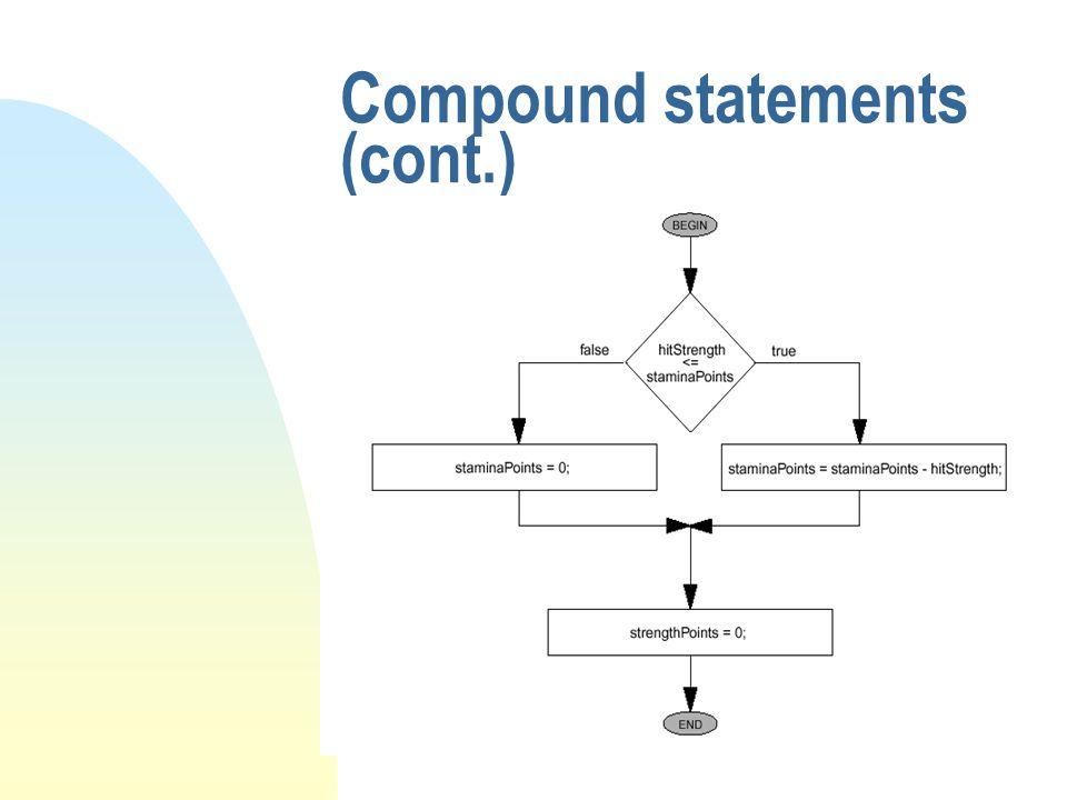 Compound statements (cont.)