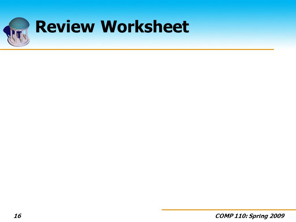 COMP 110: Spring 200916 Review Worksheet