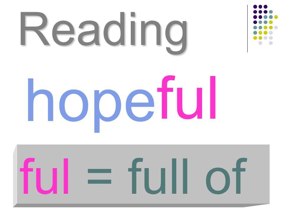 Reading hope ful ful = full of