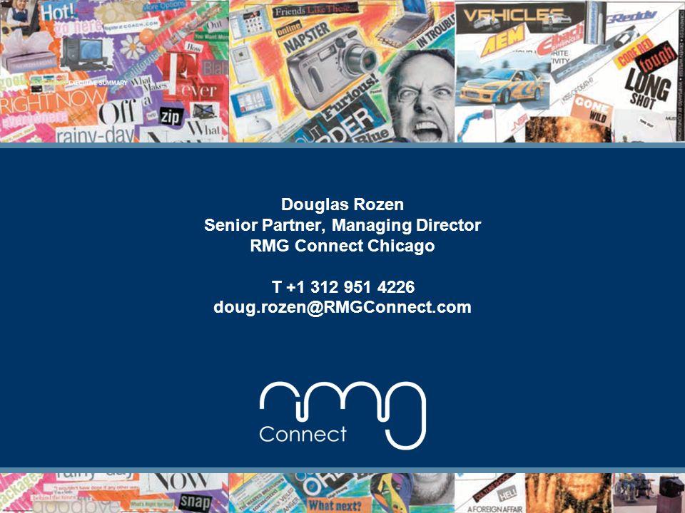Douglas Rozen Senior Partner, Managing Director RMG Connect Chicago T +1 312 951 4226 doug.rozen@RMGConnect.com