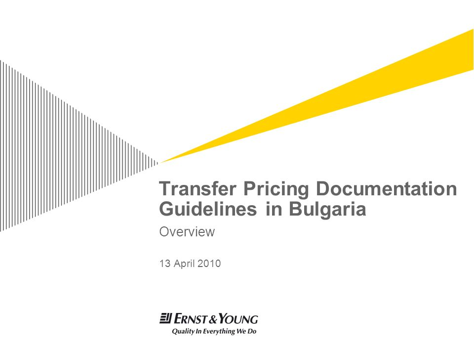 Transfer Pricing Documentation Guidelines in Bulgaria Overview 13 April 2010