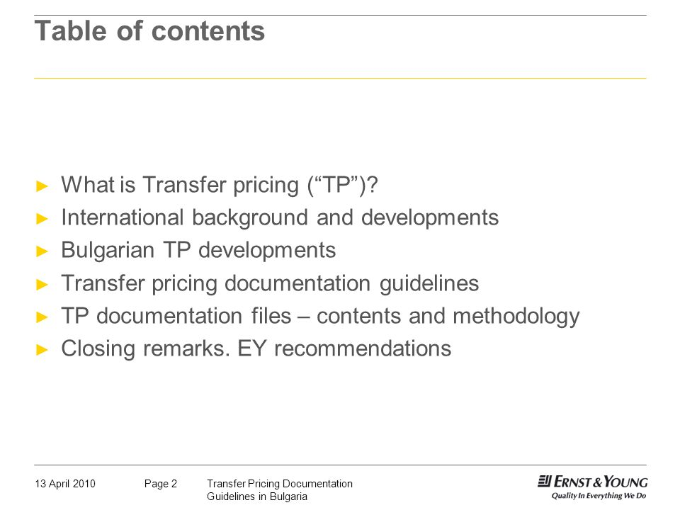 Transfer Pricing Documentation Guidelines in Bulgaria Page 2 Table of contents What is Transfer pricing (TP)? International background and development