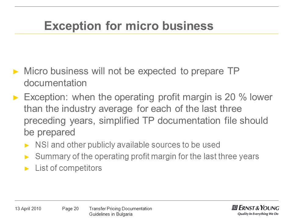 13 April 2010Transfer Pricing Documentation Guidelines in Bulgaria Page 20 Exception for micro business Micro business will not be expected to prepare
