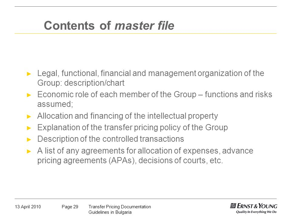 13 April 2010Transfer Pricing Documentation Guidelines in Bulgaria Page 29 Contents of master file Legal, functional, financial and management organiz