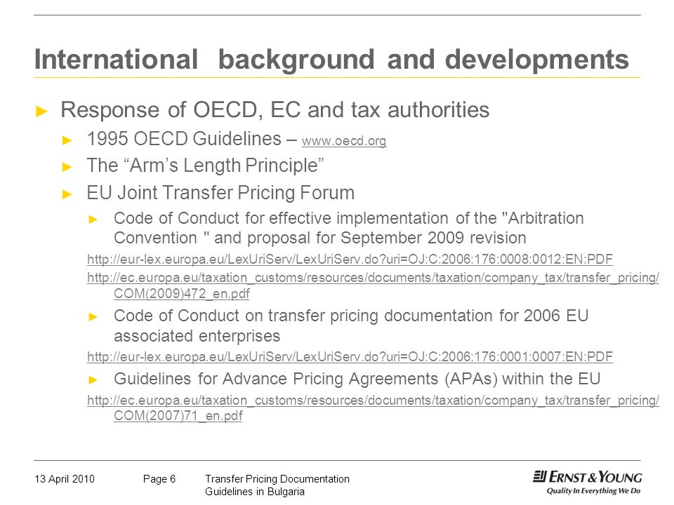 13 April 2010Transfer Pricing Documentation Guidelines in Bulgaria Page 6 International background and developments Response of OECD, EC and tax autho