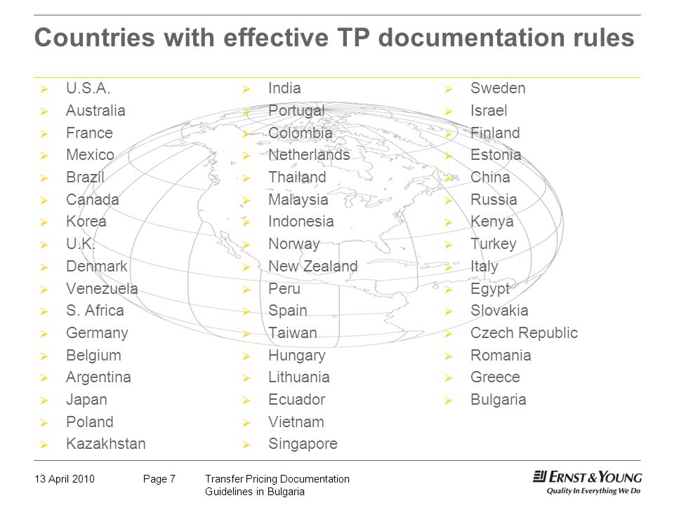 13 April 2010Transfer Pricing Documentation Guidelines in Bulgaria Page 7 Countries with effective TP documentation rules U.S.A. Australia France Mexi