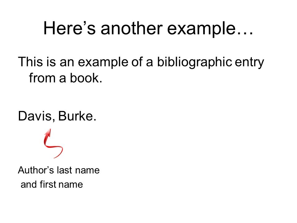 Heres another example… This is an example of a bibliographic entry from a book.