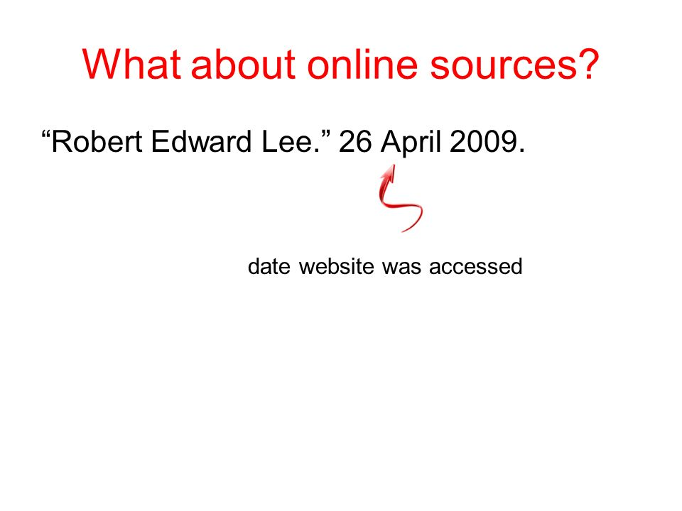 What about online sources? Robert Edward Lee. Title of article in quotes (there was no author name)