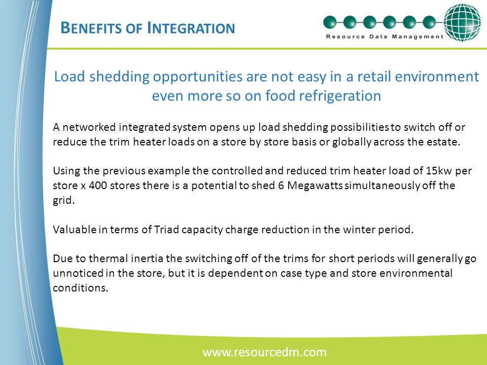 Load shedding opportunities are not easy in a retail environment even more so on food refrigeration A networked integrated system opens up load sheddi