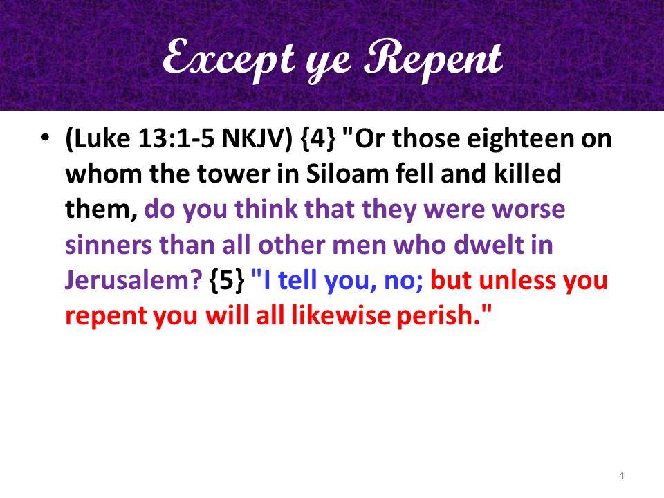 Except ye Repent (Luke 13:1-5 NKJV) {4}