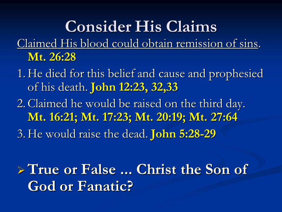Consider His Claims Claimed His blood could obtain remission of sins.