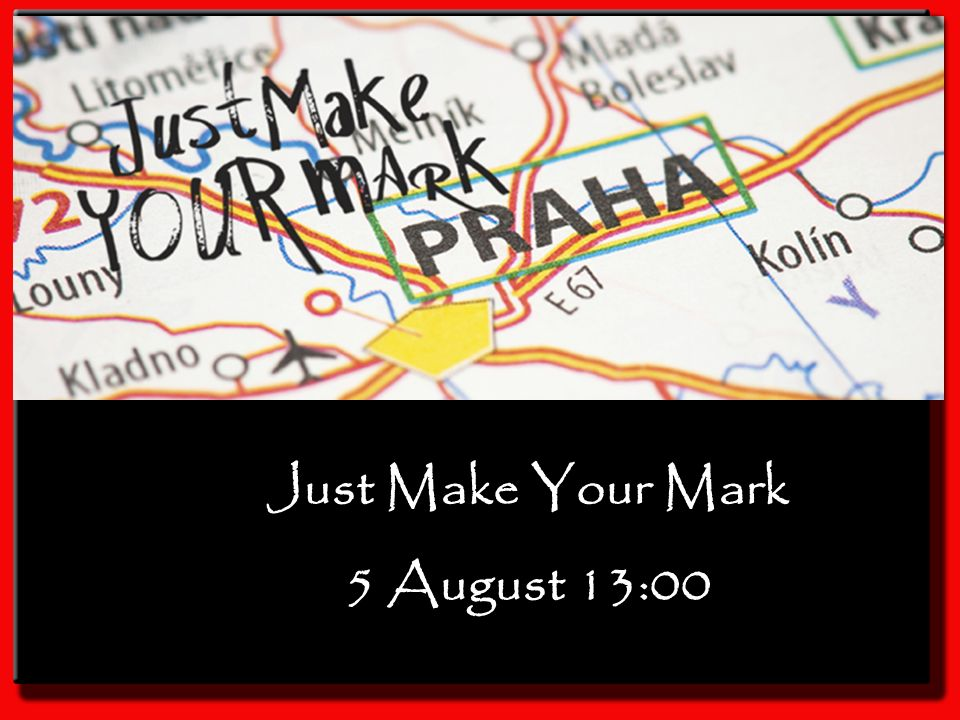 Just Make Your Mark 5 August 13:00