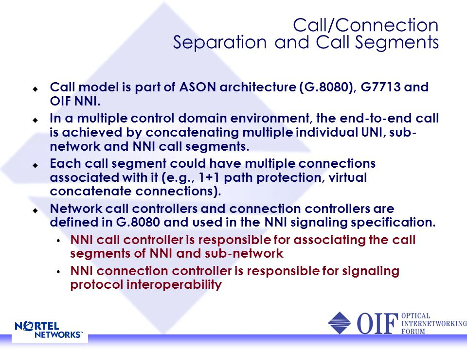 NNI Application – Domain Based Recovery Call/connection separation and call segmentation by ENNI enables domain based protection and restoration ENNI can be used to separate rerouting (recovery) domain.
