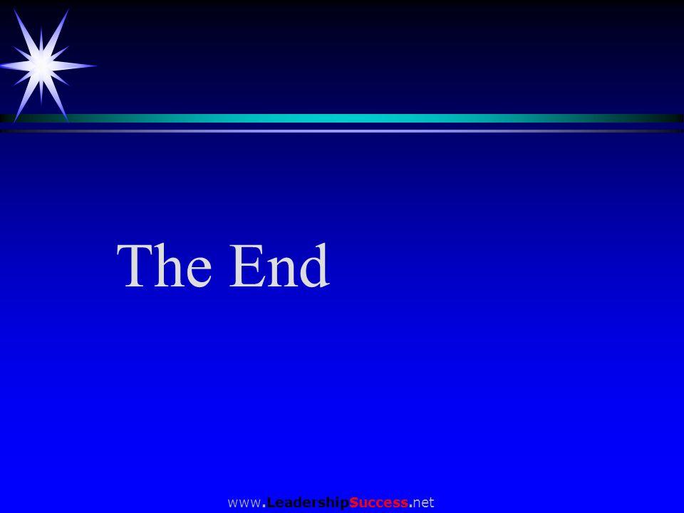 www.LeadershipSuccess.net The End