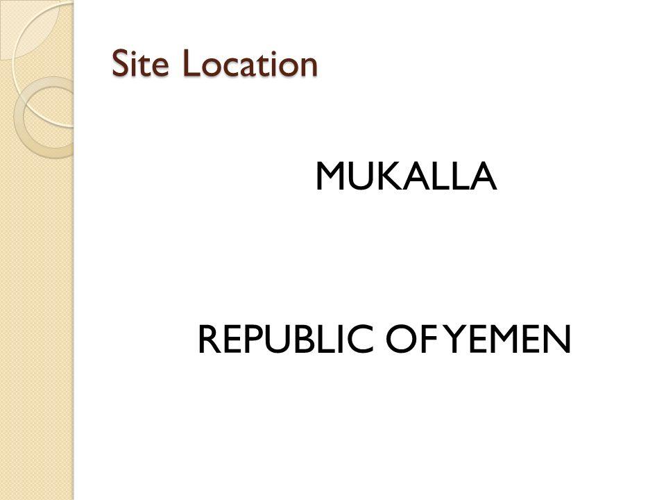 Site Location MUKALLA REPUBLIC OF YEMEN