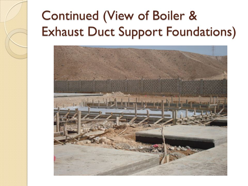 Continued (View of Boiler & Exhaust Duct Support Foundations)