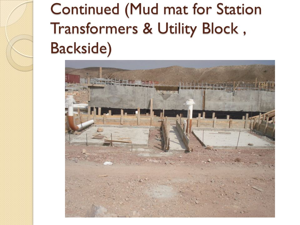 Continued (Mud mat for Station Transformers & Utility Block, Backside)