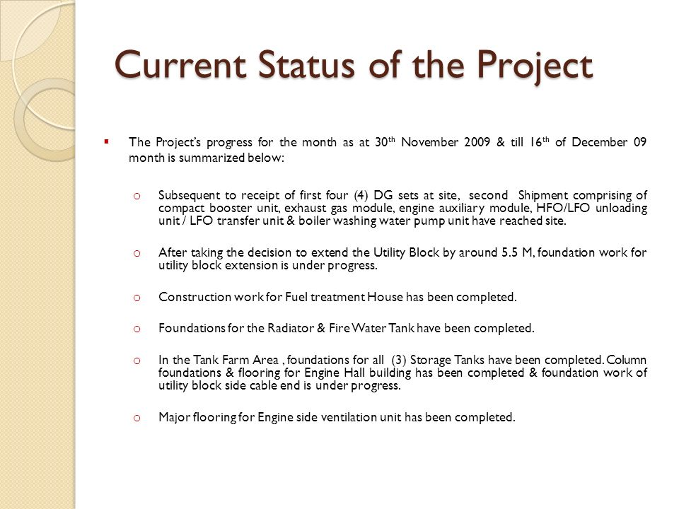Current Status of the Project The Projects progress for the month as at 30 th November 2009 & till 16 th of December 09 month is summarized below: o S