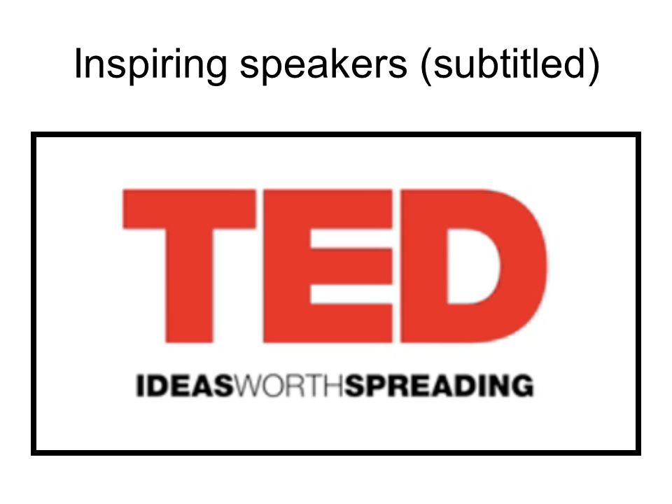 Inspiring speakers (subtitled)