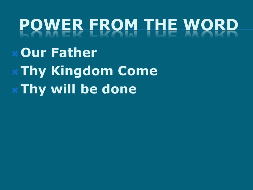 Our Father Thy Kingdom Come Thy will be done