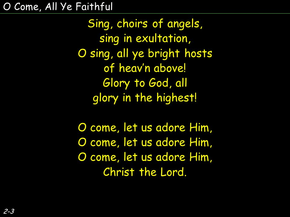 Sing, choirs of angels, sing in exultation, O sing, all ye bright hosts of heavn above.