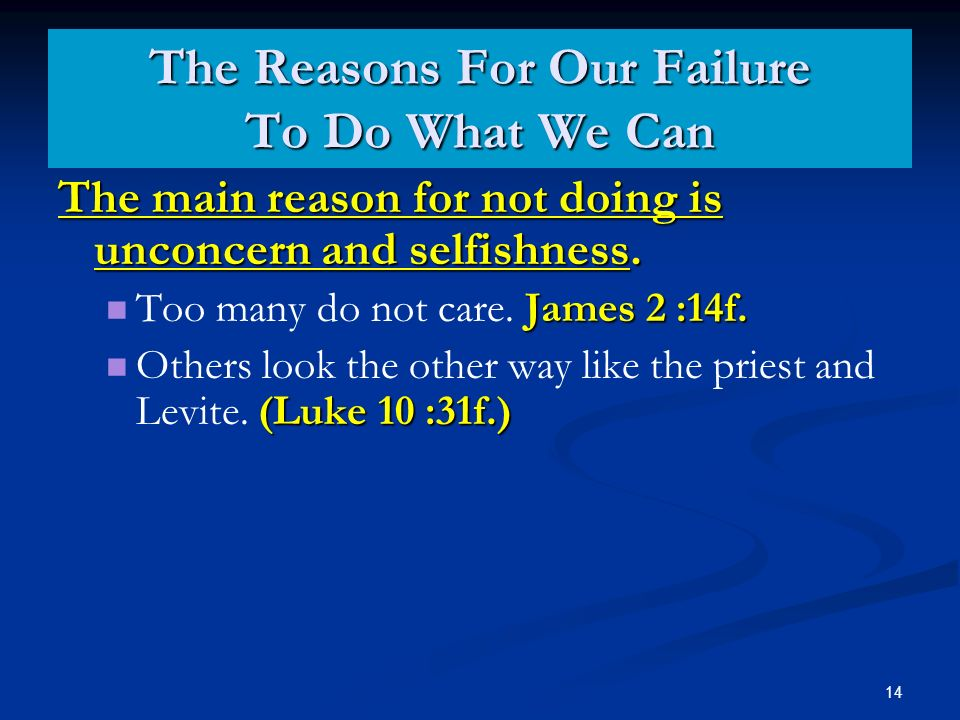 14 The main reason for not doing is unconcern and selfishness.