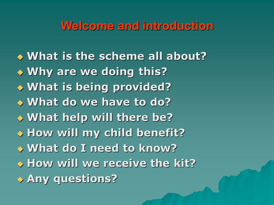 Welcome and introduction What is the scheme all about.