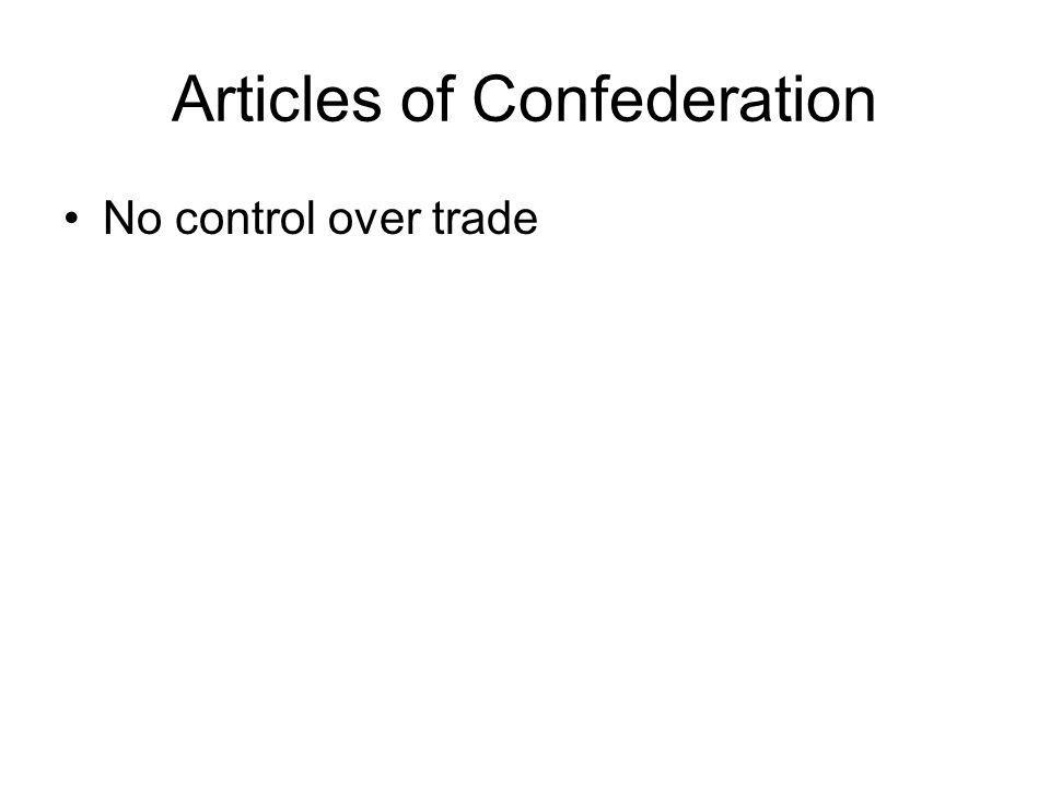 Articles of Confederation No control over trade
