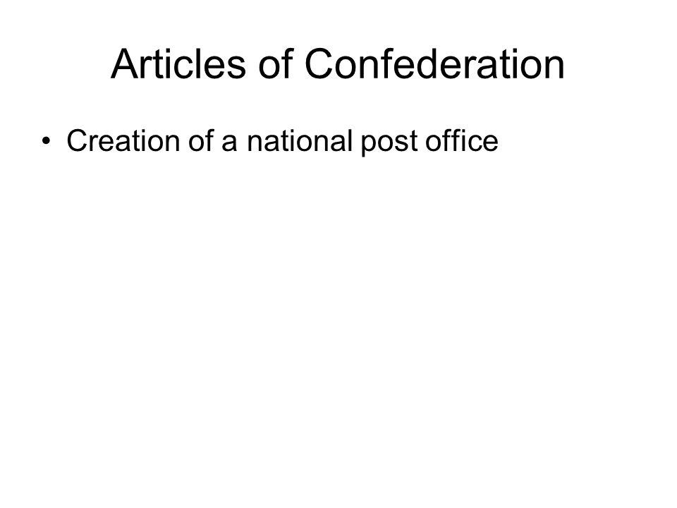 Articles of Confederation Creation of a national post office