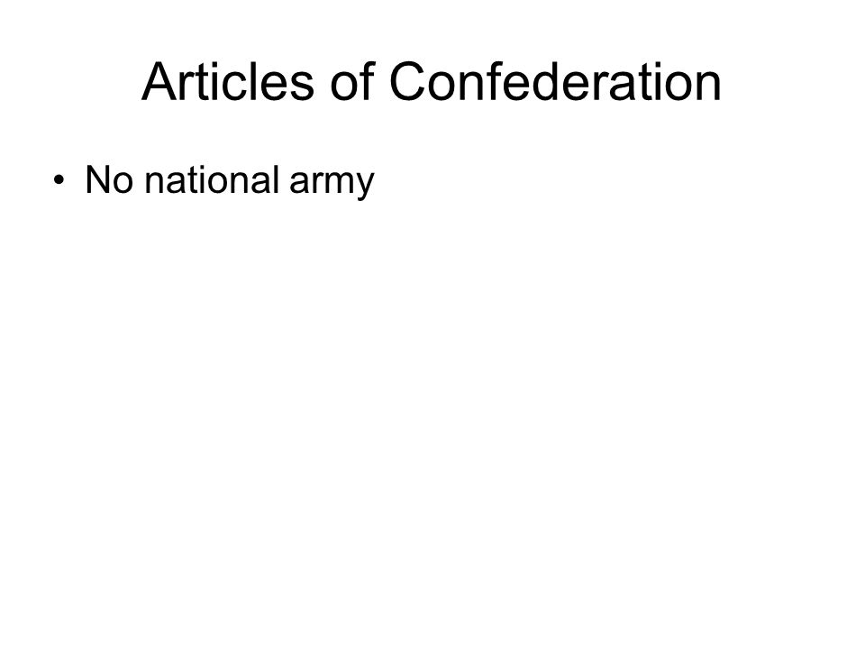 Articles of Confederation No national army
