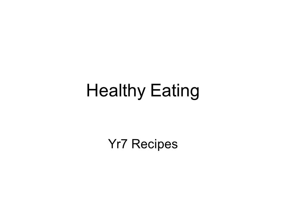 Healthy Eating Yr7 Recipes