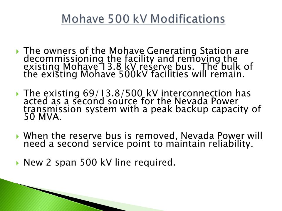 The owners of the Mohave Generating Station are decommissioning the facility and removing the existing Mohave 13.8 kV reserve bus. The bulk of the exi